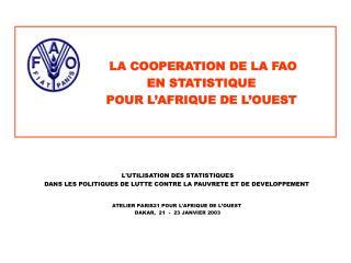 L'UTILISATION DES STATISTIQUES DANS LES POLITIQUES DE LUTTE CONTRE LA PAUVRETE ET DE DEVELOPPEMENT