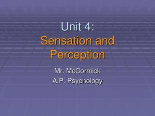 Unit 4: Sensation and  Perception