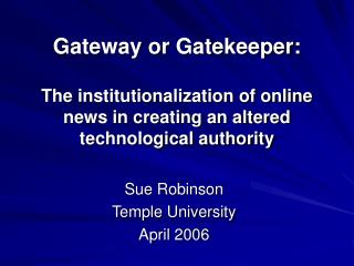 Sue Robinson Temple University April 2006