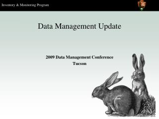 Data Management Update 2009 Data Management Conference Tucson