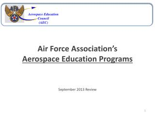 Air Force Association�s Aerospace Education Programs  September 2013 Review