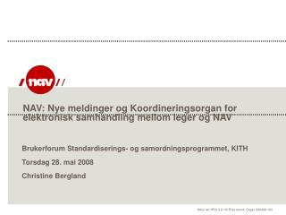 NAV: Nye meldinger og Koordineringsorgan for elektronisk samhandling mellom leger og NAV