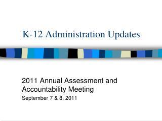 K-12 Administration Updates