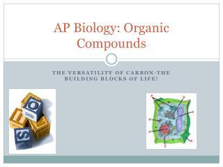 AP Biology: Organic Compounds