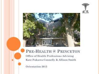 Pre-Health @ Princeton
