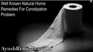 Well Known Natural Home Remedies For Constipation Problem