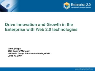 Drive Innovation and Growth in the Enterprise with Web 2.0 technologies