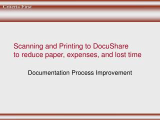 Scanning and Printing to DocuShare to reduce paper, expenses, and lost time