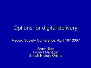 Options for digital delivery