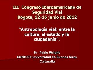 III  Congreso Iberoamericano de   Seguridad Vial    Bogotá, 12-16 junio de 2012