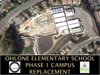 Ohlone  Elementary School Phase 1 Campus  Replacement