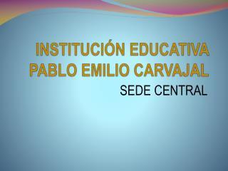 INSTITUCIÓN EDUCATIVA  PABLO EMILIO CARVAJAL