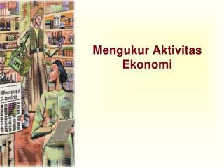 Mengukur Aktivitas Ekonomi
