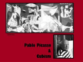 Pablo Picasso & Cubism