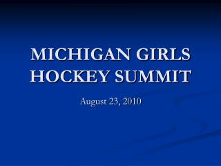 MICHIGAN GIRLS HOCKEY SUMMIT