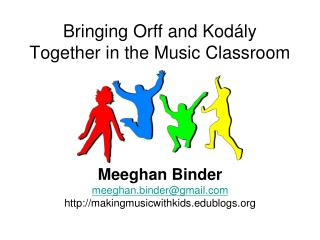 Bringing Orff and Kodály Together in the Music Classroom