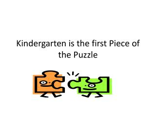 Kindergarten is the first Piece of the Puzzle