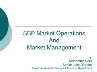 SBP Market Operations  And  Market Management