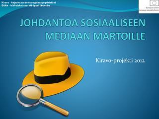 JOHDANTOA SOSIAALISEEN MEDIAAN MARTOILLE