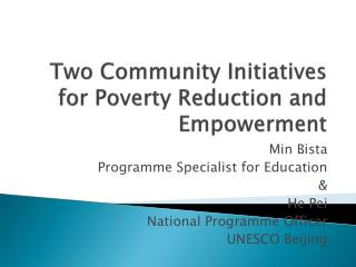 Two Community Initiatives for Poverty Reduction and Empowerment