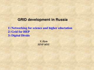 GRID development in Russia 1) Networking for science and higher eductation 2) Grid for HEP