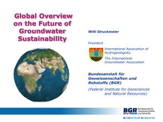 Willi Struckmeier President International Association of Hydrogeologists,