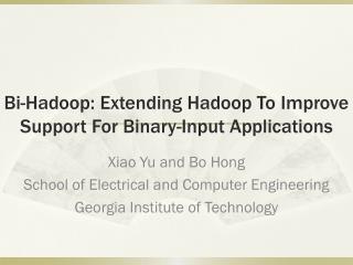 Bi-Hadoop: Extending Hadoop To Improve Support For Binary-Input Applications