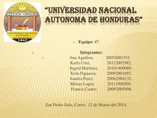 """Universidad Nacional Autonoma de Honduras"""