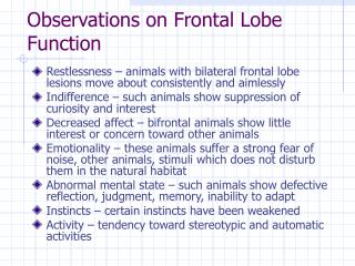 Observations on Frontal Lobe Function