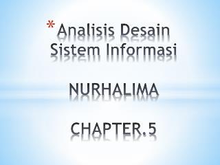 Analisis Desain Sistem Informasi NURHALIMA CHAPTER.5