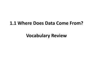 1.1 Where Does Data Come From? Vocabulary Review