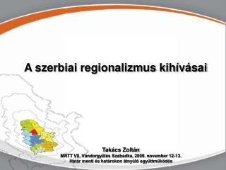 Szerbia a regionalizmus útján…