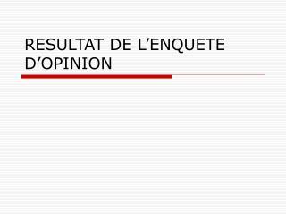 RESULTAT DE L'ENQUETE D'OPINION