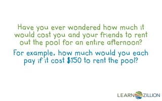 For example, how much would you each pay if it cost $150 to rent the pool?