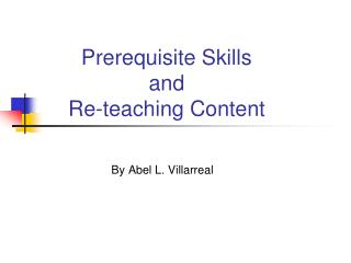 Prerequisite Skills and  Re-teaching Content