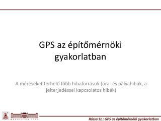 GPS az építőmérnöki gyakorlatban