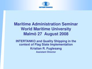 Maritime Administration Seminar World Maritime University Malm� 27  August 2008