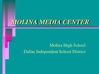 MOLINA MEDIA CENTER
