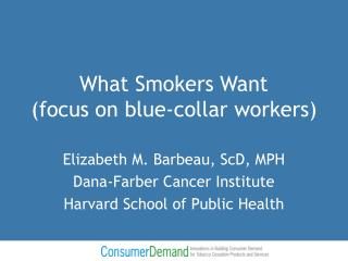 What Smokers Want  (focus on blue-collar workers)