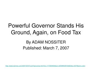 Powerful Governor Stands His Ground, Again, on Food Tax