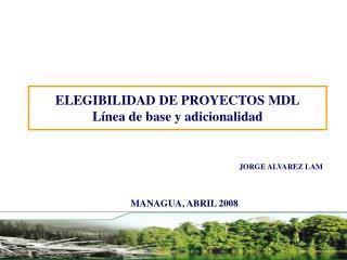 ELEGIBILIDAD DE PROYECTOS MDL Línea de base y adicionalidad