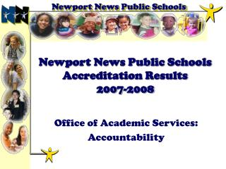 Newport News Public Schools Accreditation Results  2007-2008