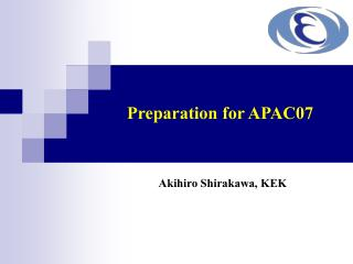 Preparation for APAC07