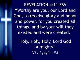 Holy, Holy, Holy, Lord God Almighty! Vs. 1,3,4   #3