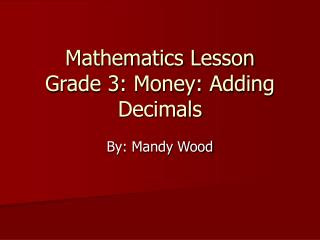 Mathematics Lesson Grade 3: Money: Adding Decimals