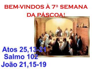 BEM-VINDOS À 7ª SEMANA DA PÁSCOA!