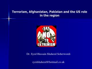 Terrorism, Afghanistan, Pakistan and the US role in the region