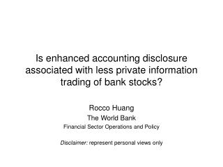Is enhanced accounting disclosure associated with less private information trading of bank stocks?