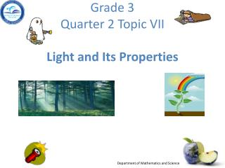 Grade 3  Quarter 2 Topic VII Light and Its Properties