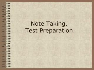 Note Taking,  Test Preparation